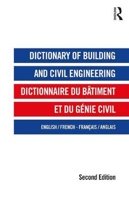 Dictionary of Building and Civil Engineering: English<>French