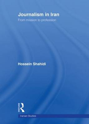 Journalism in Iran: From Mission to Profession