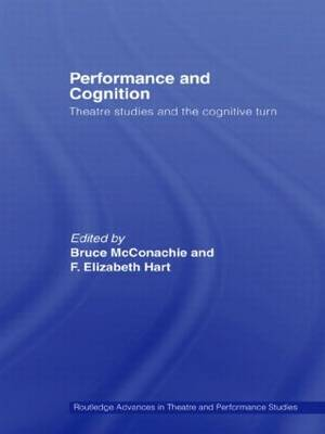 Performance and Cognition: Theatre Studies and the Cognitive Turn