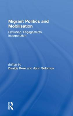 Migrant Politics and Mobilisation: Exclusion, Engagements, Incorporation
