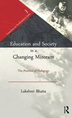 Education and Society in a Changing Mizoram: The Practice of Pedagogy