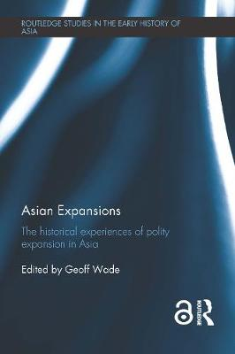 Asian Expansions: The Historical Experiences of Polity Expansion in Asia