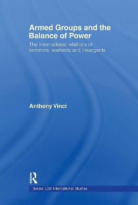 Armed Groups and the Balance of Power: The International Relations of Terrorists, Warlords and Insurgents