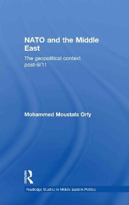 NATO and the Middle East: The Geopolitical Context Post-9/11