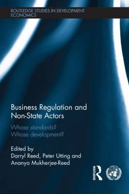 Business Regulation and Non-State Actors: Whose Standards? Whose Development?
