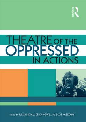 Theatre of the Oppressed in Actions: An Audio-Visual Introduction to Boal's Forum Theatre