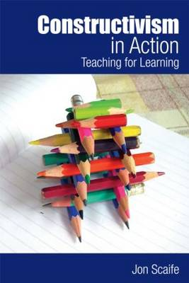 Constructivism in Action: Teaching for Learning