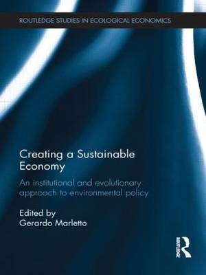 Creating a Sustainable Economy: An Institutional and Evolutionary Approach to Environmental Policy