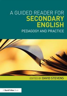 A Guided Reader for Secondary English: Pedagogy and practice
