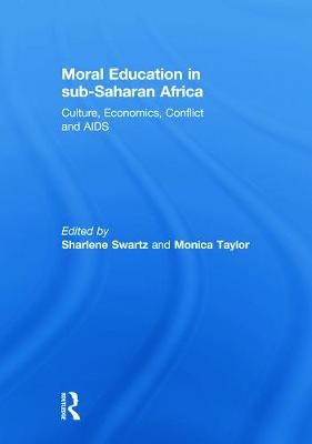 Moral Education in Sub-Saharan Africa: Culture, Economics, Conflict and AIDS