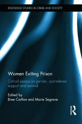 Women Exiting Prison: Critical Essays on Gender, Post-Release Support and Survival
