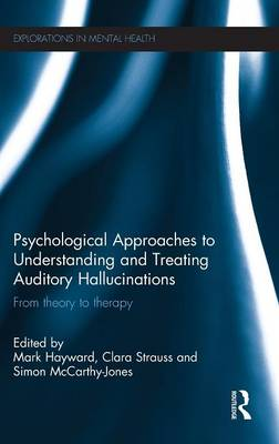 Psychological Approaches to Understanding and Treating Auditory Hallucinations: From theory to therapy