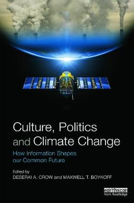 Culture, Politics and Climate Change: How Information Shapes our Common Future