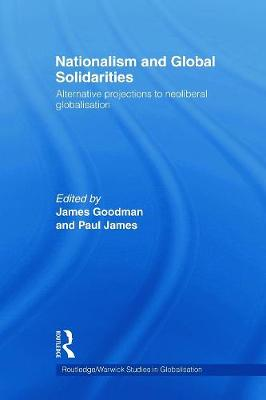 Nationalism and Global Solidarities: Alternative Projections to Neoliberal Globalisation