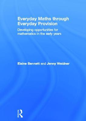 Everyday Maths through Everyday Provision: Developing opportunities for mathematics in the early years