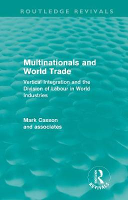 Multinationals and World Trade: Vertical Integration and the Division of Labour in World Industries