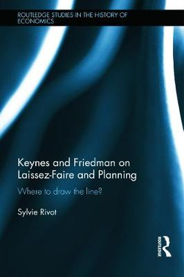 Keynes and Friedman on Laissez-Faire and Planning: `Where to draw the line?'