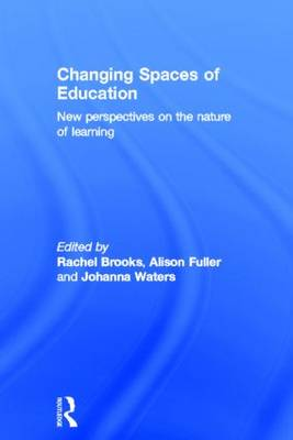 Changing Spaces of Education: New Perspectives on the Nature of Learning