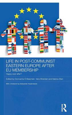 Life in Post-Communist Eastern Europe after EU Membership: Happy Ever After?