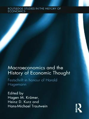Macroeconomics and the History of Economic Thought: Festschrift in Honour of Harald Hagemann