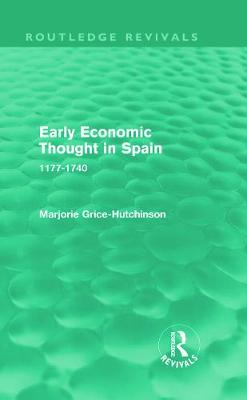 Early Economic Thought in Spain, 1177-1740