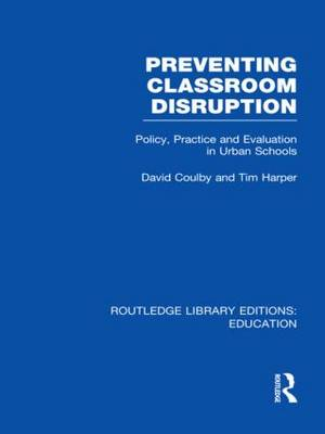 Preventing Classroom Disruption: Policy, Practice and Evaluation in Urban Schools