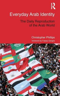Everyday Arab Identity: The Daily Reproduction of the Arab World