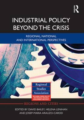 Industrial Policy Beyond the Crisis: Regional, National and International Perspectives