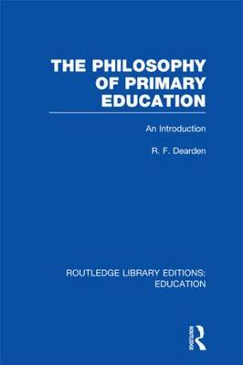 The Philosophy of Primary Education: An Introduction