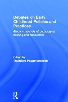 Debates on Early Childhood Policies and Practices: Global snapshots of pedagogical thinking and encounters
