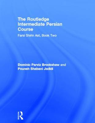 The Routledge Intermediate Persian Course: Farsi Shirin Ast: Book 2