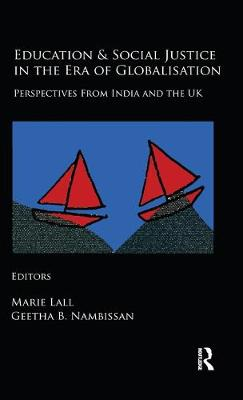 Education and Social Justice in the Era of Globalisation: Perspectives from India and the UK
