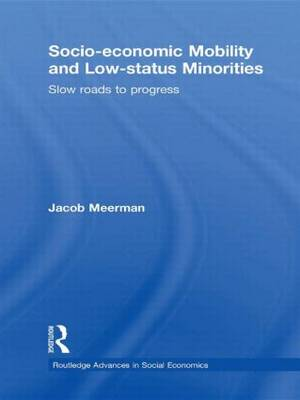 Socio-economic Mobility and Low-status Minorities: Slow roads to progress
