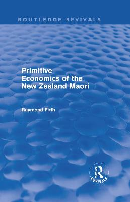 Primitive Economics of the New Zealand Maori