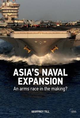 Asia's Naval Expansion: An Arms Race in the Making?