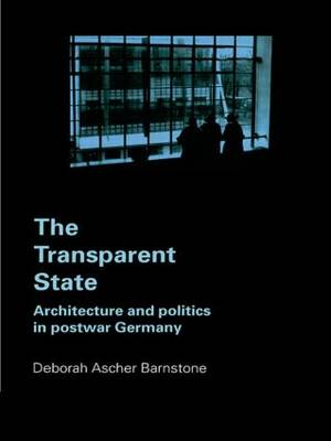 The Transparent State: Architecture and Politics in Postwar Germany