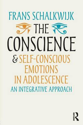 The Conscience and Self-Conscious Emotions in Adolescence: An integrative approach