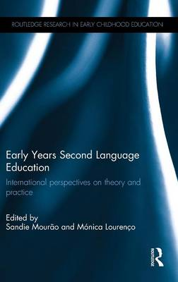 Early Years Second Language Education: International perspectives on theory and practice
