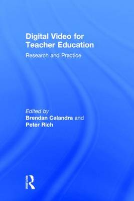 Digital Video for Teacher Education: Research and Practice