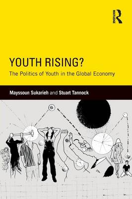 Youth Rising?: The Politics of Youth in the Global Economy