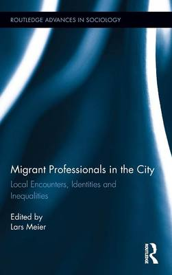 Migrant Professionals in the City: Local Encounters, Identities and Inequalities