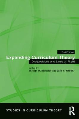 Expanding Curriculum Theory: Dis/positions and Lines of Flight