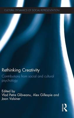 Rethinking Creativity: Contributions from social and cultural psychology