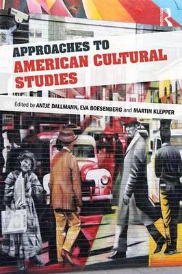 Approaches to American Cultural Studies