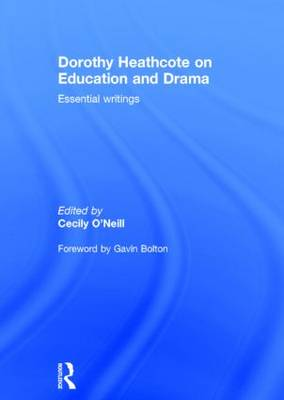 Dorothy Heathcote on Education and Drama: Essential writings
