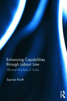 Enhancing Capabilities through Labour Law: Informal Workers in India