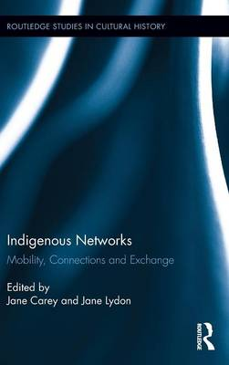 Indigenous Networks: Mobility, Connections and Exchange