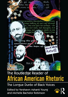 The Routledge Reader of African American Rhetoric: The Longue Duree of Black Voices