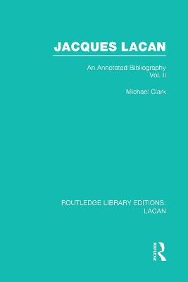 Jacques Lacan: An Annotated Bibliography: Volume 2