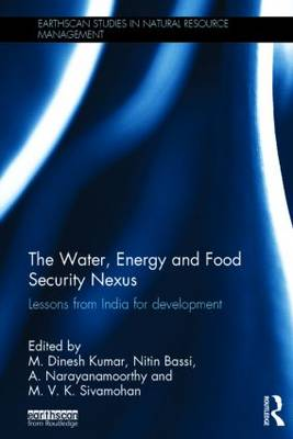 The Water, Energy and Food Security Nexus: Lessons from India for Development